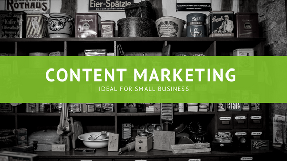 Why Content Marketing is the ideal choice for small businesses with limited budget